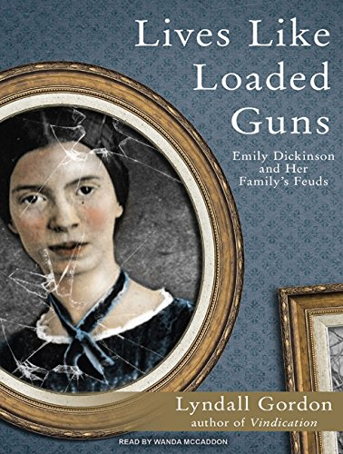 Lives Like Loaded Guns: Emily Dickinson and Her Family's Feuds (1400117763) by Gordon, Lyndall
