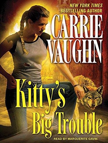 Kittys Big Trouble: Carrie Vaughn