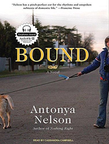 Bound: A Novel: Nelson, Antonya