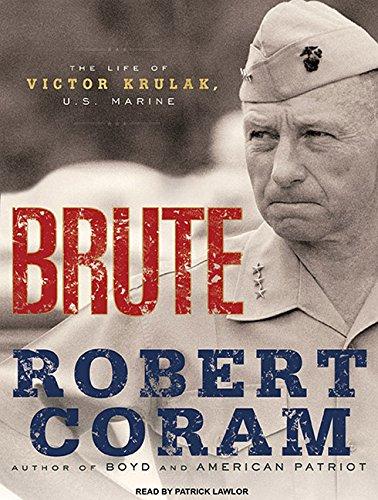 Brute: The Life of Victor Krulak, U.S. Marine (Compact Disc): Robert Coram