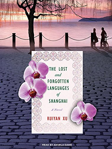 The Lost and Forgotten Languages of Shanghai (Compact Disc): Ruiyan Xu