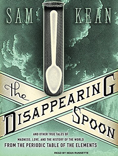 9781400119523: The Disappearing Spoon: And Other True Tales of Madness, Love, and the History of the World from the Periodic Table of the Elements