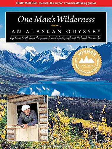 One Man's Wilderness: An Alaskan Odyssey (1400119537) by Keith, Sam; Proenneke, Richard