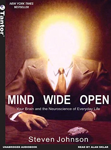 Mind Wide Open: Your Brain and the Neuroscience of Everyday Life (1400131162) by Steven Johnson