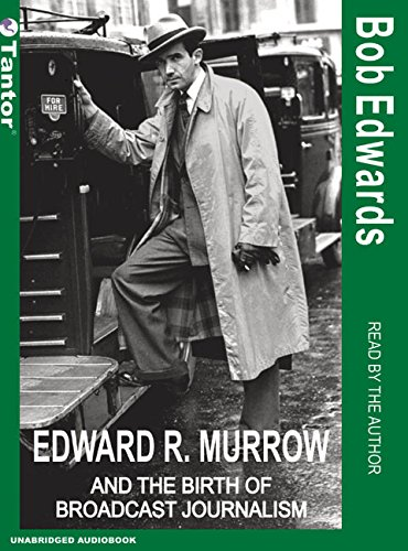 9781400131365: Edward R. Murrow and the Birth of Broadcast Journalism