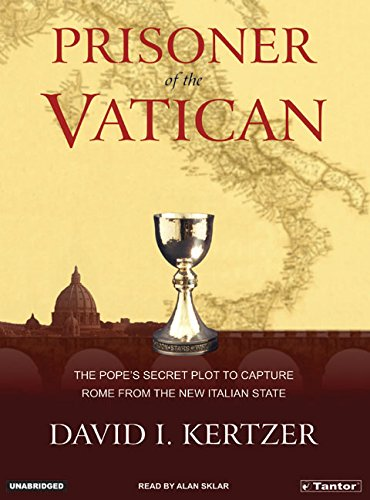 Prisoner of the Vatican: The Popes' Secret Plot to Capture Rome from the New Italian State (9781400131426) by David I. Kertzer