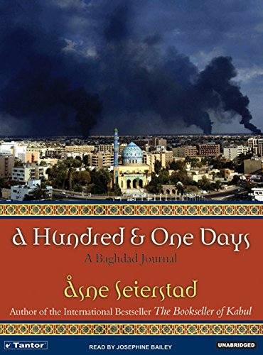 Hundred and One Days: A Baghdad Journal (Compact Disc): Asne Seierstad