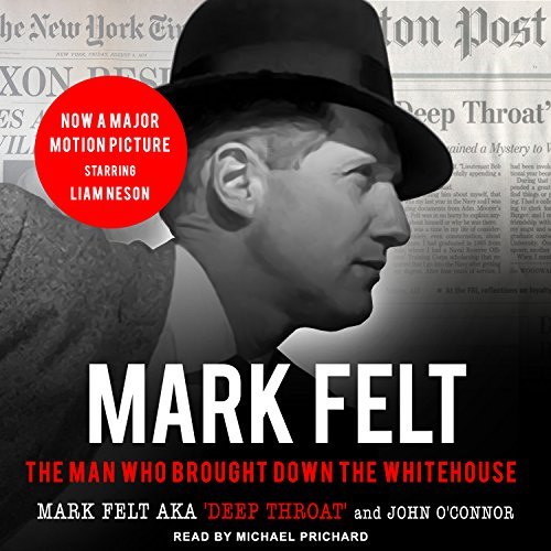 9781400132294: Mark Felt: The Man Who Brought Down the White House