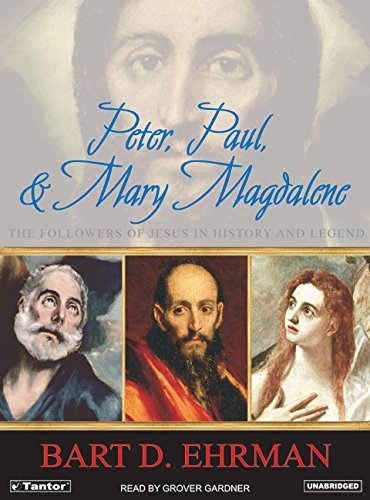 9781400132362: Peter, Paul, and Mary Magdalene: The Followers of Jesus in History and Legend