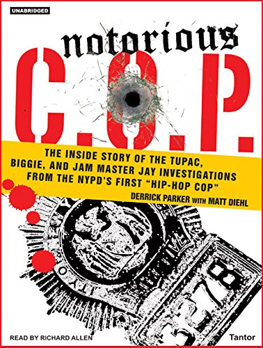 Notorious C.O.P.: The Inside Story of the Tupac, Biggie, and Jam Master Jay Investigations from ...