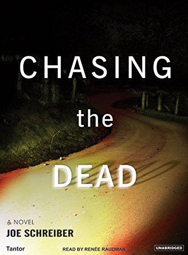 Chasing the Dead: Joe Schreiber