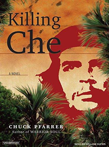 Killing Che: Chuck Pfarrer