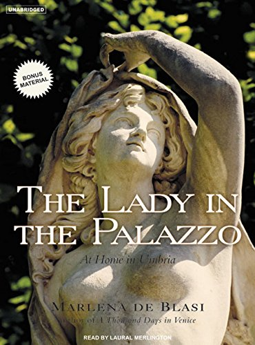 The Lady in the Palazzo: At Home in Umbria: Marlena De Blasi