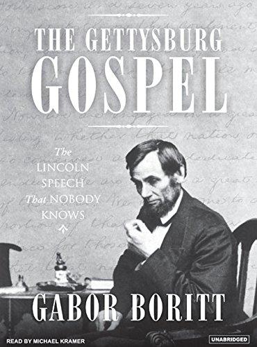 The Gettysburg Gospel: The Lincoln Speech That Nobody Knows (Compact Disc): Gabor Boritt