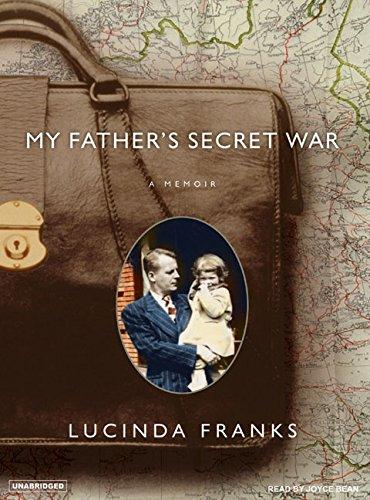 My Father's Secret War: A Memoir (Compact Disc): Lucinda Franks