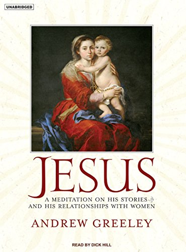 Jesus: A Meditation on His Stories and His Relationships With Women, Library Edition: Andrew ...