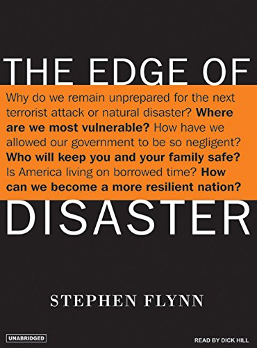 The Edge of Disaster: Rebuilding a Resilient Nation: Stephen Flynn