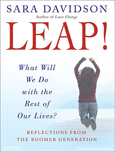 Leap!: What Will We Do with the Rest of Our Lives?: Davidson, Sara
