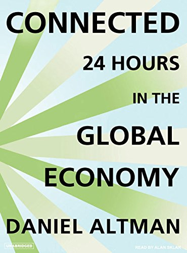 Connected: 24 Hours in the Global Economy (Compact Disc): Daniel Altman