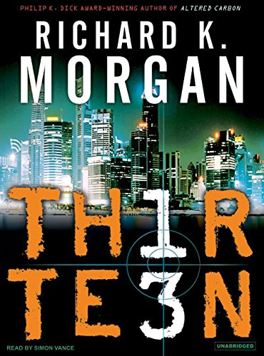 Thirteen: Richard K. Morgan