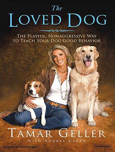The Loved Dog: The Playful, Nonaggressive Way to Teach Your Dog Good Behavior (Compact Disc): Tamar...