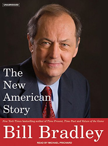 The New American Story (Compact Disc): Bill Bradley