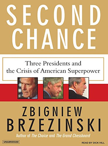 Second Chance: Three Presidents and the Crisis of American Superpower (Compact Disc): Zbigniew ...