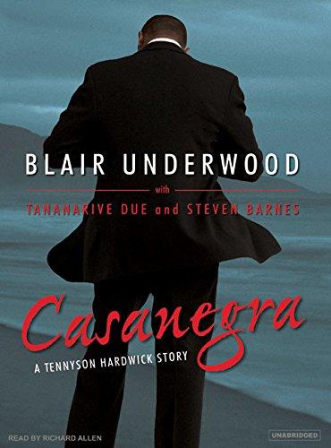 Casanegra: A Tennyson Hardwick Story: Blair Underwood