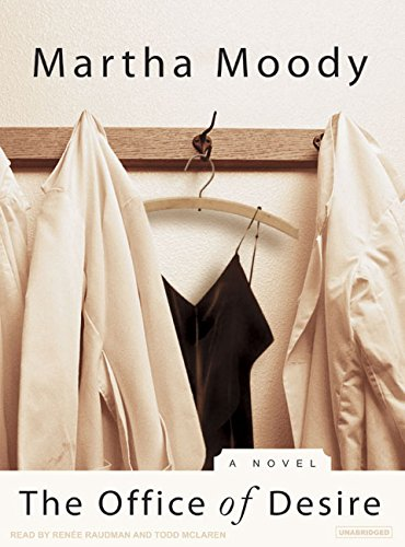 The Office of Desire: A Novel: Martha Moody