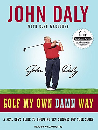 9781400135189: Golf My Own Damn Way: A Real Guy's Guide to Chopping Ten Strokes Off Your Score