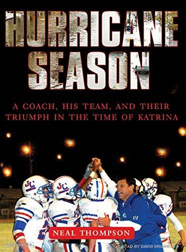 9781400135295: Hurricane Season: A Coach, His Team, and Their Triumph in the Time of Katrina