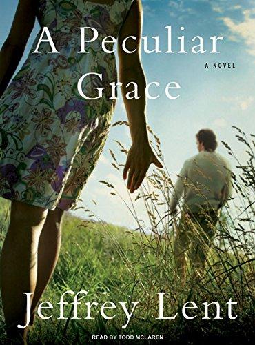 A Peculiar Grace: A Novel: Jeffrey Lent
