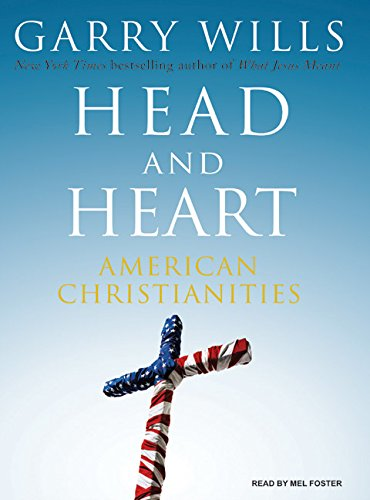 Head and Heart: American Christianities (Compact Disc): Garry Wills