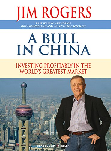 A Bull in China: Investing Profitably in the World's Greatest Market (Compact Disc): Jim ...