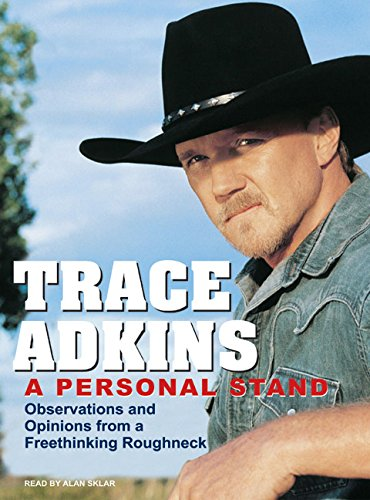 Personal Stand: Observations and Opinions from a Freethinking Roughneck (Compact Disc): Trace ...