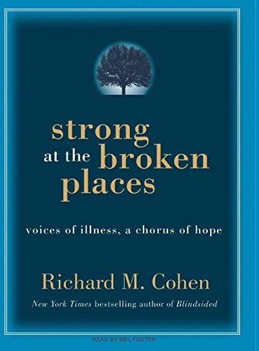 9781400136131: Strong at the Broken Places: Voices of Illness, a Chorus of Hope