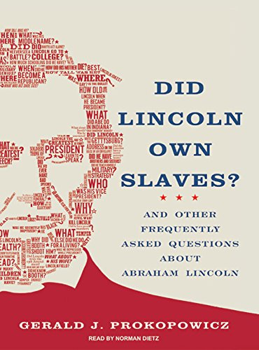 Did Lincoln Own Slaves?: And Other Frequently Asked Questions about Abraham Lincoln (Compact Disc):...