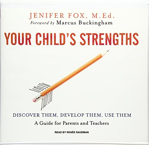 Your Child's Strengths: Discover Them, Develop Them, Use Them: A Guide for Parents and ...