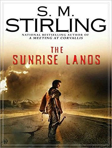 The Sunrise Lands (Emberverse) (140013675X) by S. M. Stirling