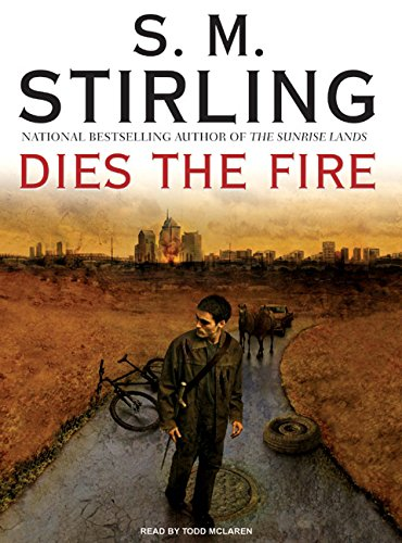 Dies the Fire: S. M. Stirling