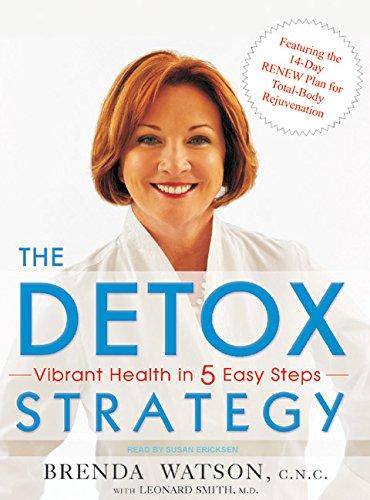 The Detox Strategy: Vibrant Health in 5 Easy Steps: Leonard Smith, Brenda Watson