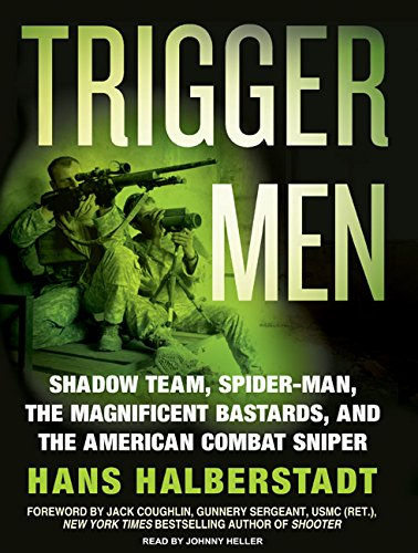 Trigger Men: Shadow Team, Spider-man, the Magnificent Bastards, and the American Combat Sniper: ...