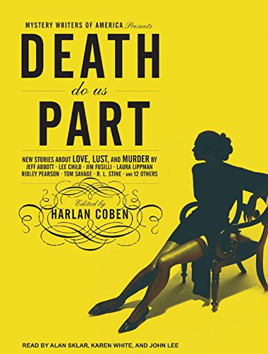 Mystery Writers of America Presents Death Do Us Part: New Stories About Love, Lust, and Murder: ...