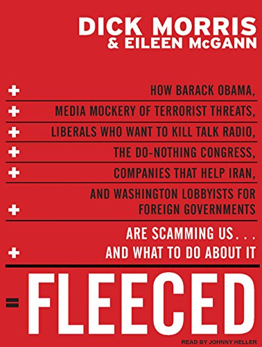 9781400137299: Fleeced: How Barack Obama, Media Mockery of Terrorist Threats, Liberals Who Want to Kill Talk Radio, the Do-Nothing Congress, Companies that Help ... Are Scamming Us...and What to Do About It