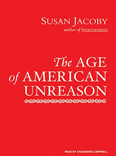 The Age of American Unreason: Susan Jacoby