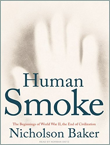 9781400137893: Human Smoke: The Beginnings of World War II, the End of Civilization