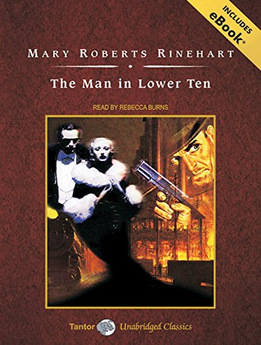 The Man in Lower Ten (Compact Disc): Mary Roberts Rinehart