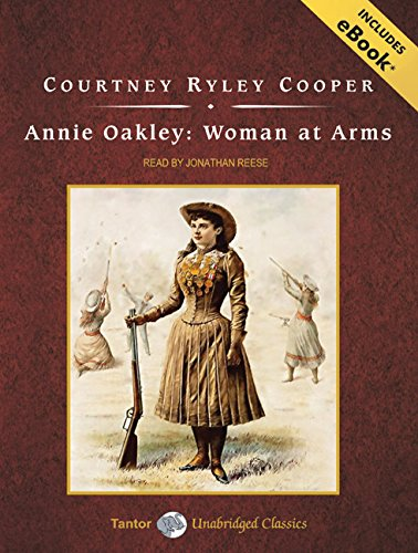 9781400138029: Annie Oakley: Woman at Arms