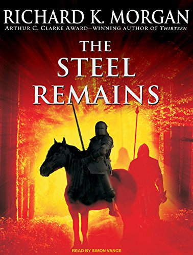 The Steel Remains: Richard K. Morgan