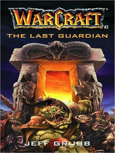 The Last Guardian (WarCraft, #3) (1400139880) by Jeff Grubb